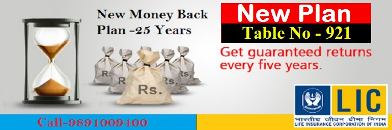 LIC New Money Back Plan 921 and table no 921